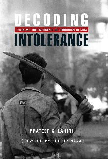 Decoding Intolerance - hindu muslim riots in india a history and evaluation